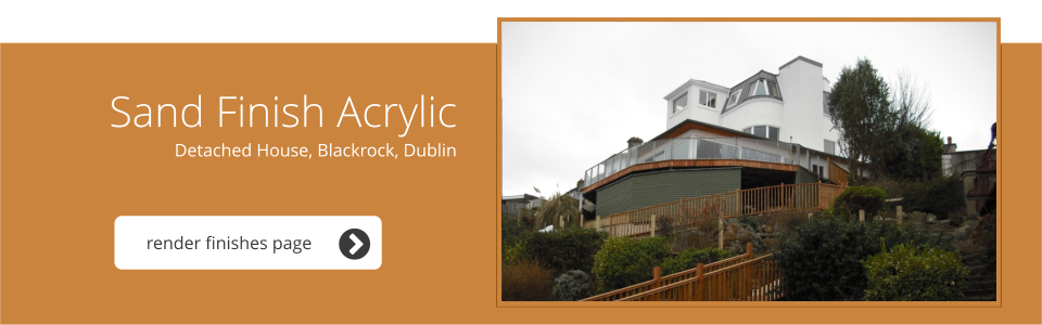 Detached House, Blackrock, Dublin - Sand Finish Acrylic