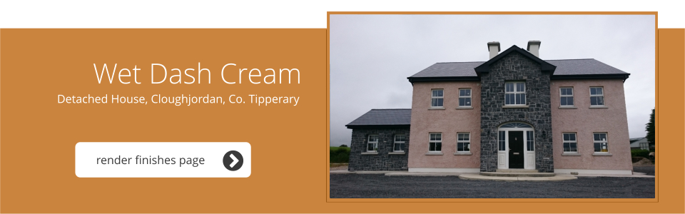 Detached House, Coughjordan, Co. Tipperary - Wet Dash Cream