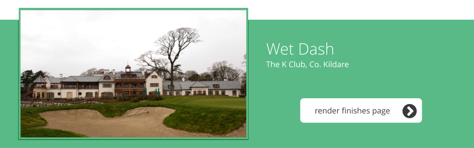 The K Club, Co. Kildare - Wet Dash